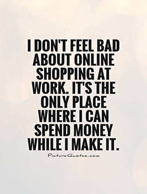 Bad Online Shop Work Place Quotes Quotesgram
